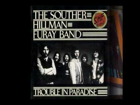 Souther-Hillman-Furay Trouble in Paradise