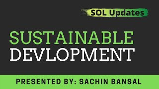 What is Sustainable Development? I Explained By Sachin Bansal I SOL Updates