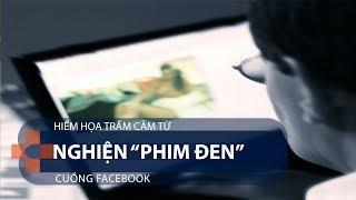 """Hiểm họa trầm cảm từ nghiện """"phim đen"""", cuồng Facebook   VTC1"""