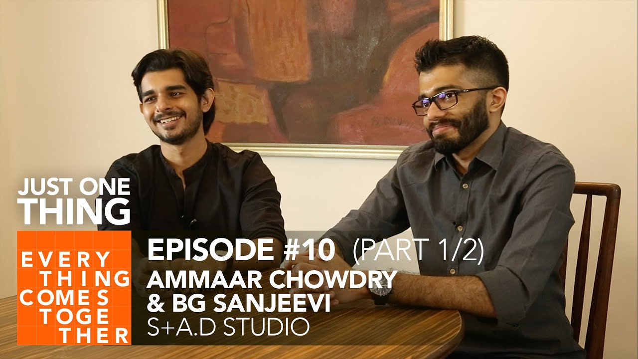 Ep #10 Ammaar Chowdry & BG Sanjeevi (s+a.D Studio) Part 1/2 - Everything Comes Together Podcast