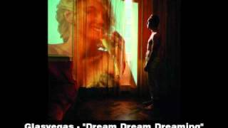 Glasvegas - Dream Dream Dreaming