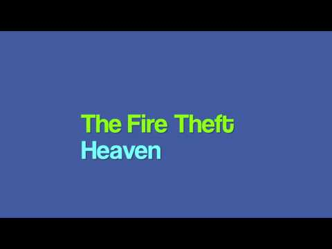 the fire theft- heaven