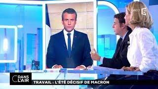 Loi travail : l'été décisif de Macron #cdanslair 31.07.2017