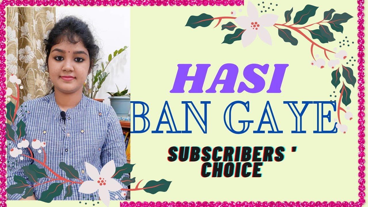 Hasi Ban Gaye | Praneetha P | Subscribers' Choice