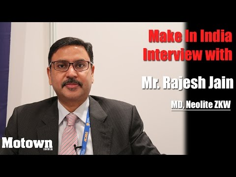 Make in India | Interview with Rajesh Jain, MD, Neolite ZKW | Motown India