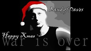 Band of Daves - Happy Xmas (War is Over) - (John Lennon cover)