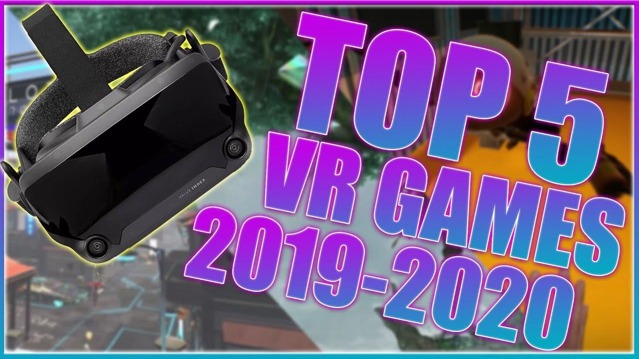 Top Vr Games 2020.Top 5 Best Vr Games 2019 2020