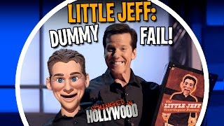 Little Jeff: Dummy FAIL!   Unhinged In Hollywood   JEFF DUNHAM