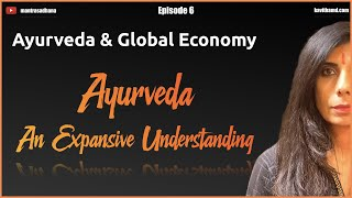 Ayurveda Episode 6 - Global Economy