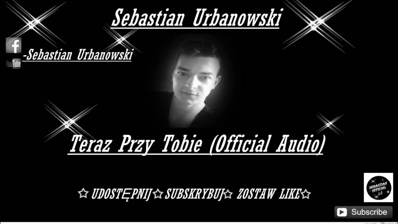 Sebastian Urbanowski - Teraz przy Tobie 2016