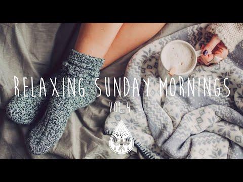 Relaxing Sunday Mornings ☕ - An IndieFolkPop Playlist  Vol 4