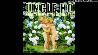 Uncle Ho - Come On, Come Clean