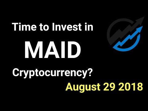 MAID Trading - Time to invest in MAID Cryptocurrency? AUG 29/18