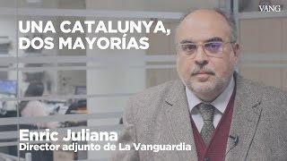 Una Catalunya, dos mayorías | Enric Juliana