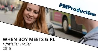 WHEN BOY MEETS GIRL | Offizieller Trailer 2015