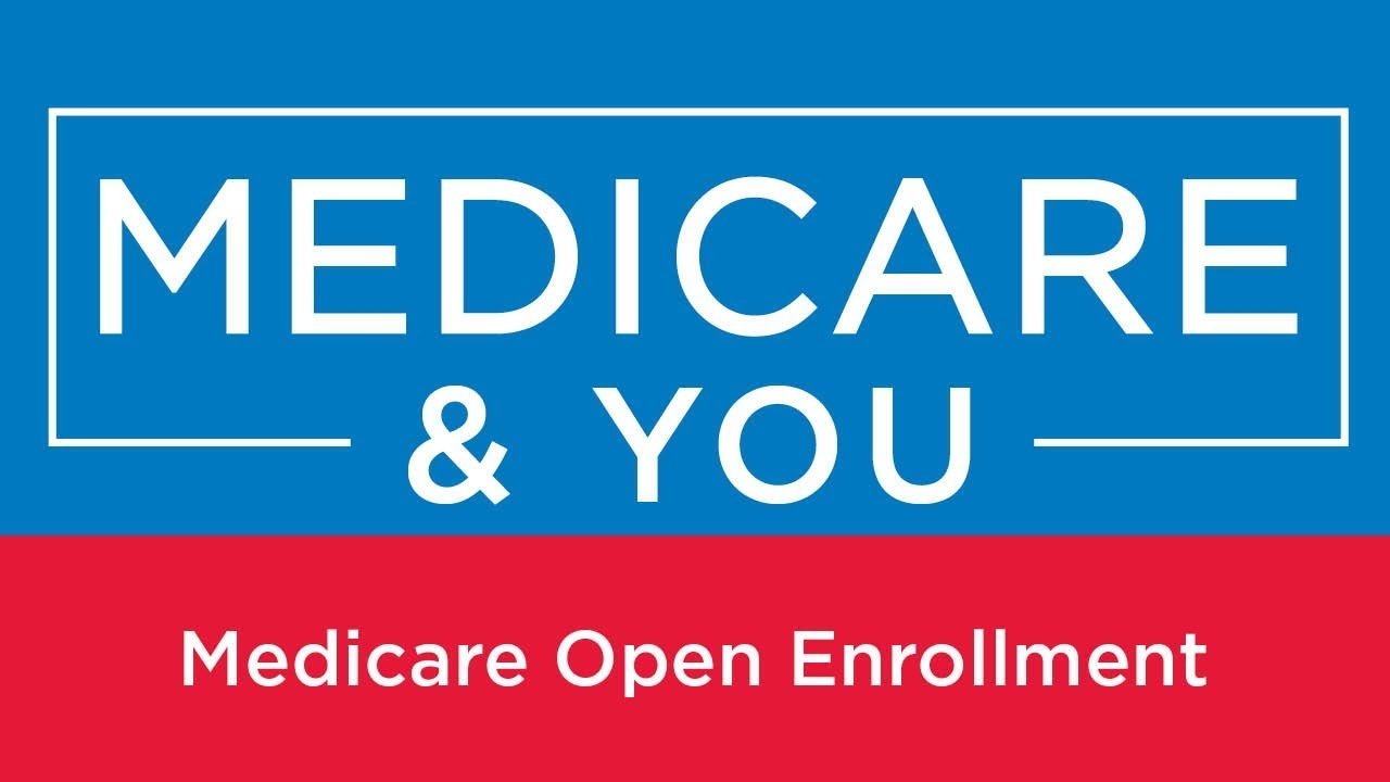 Medicare & You: Medicare Open Enrollment