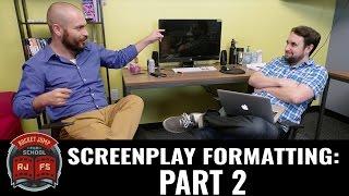 Screenplay Formatting: Part 2