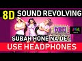 Subah hone na de 8D surround revolving sound Use Headphones - Flying Speakers | 2018