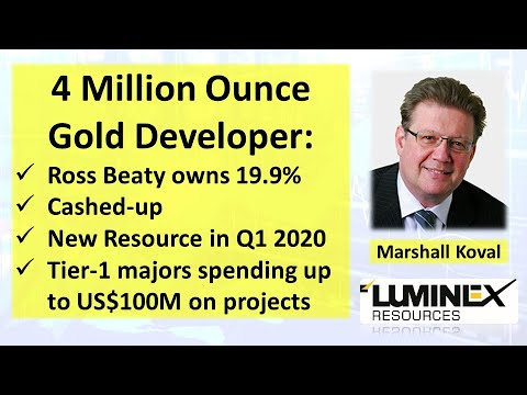 Luminex Resources is a Ross Beaty-Funded 4M Gold Oz Developer with CEO Marshall Koval