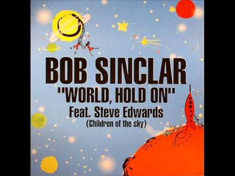 Bob Sinclar Feat. Steve Edwards - World Hold On (Axwell Remix)