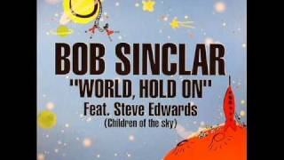Bob Sinclar Feat Steve Edwards World Hold On Axwell Remix