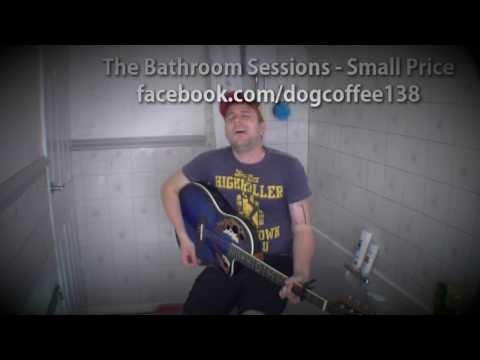The Bathroom Sessions : Small Price