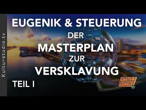 Eugenik & Steuerung- Der Masterplan zur Versklavung TEIL I