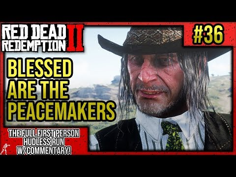 "red-dead-redemption-2:-first-person-no-hud-walkthrough-p.36-""blessed-are-the-peacemakers"""