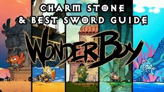Wonderboy: Dragon's Trap - Charm Stone Guide & Gallic Sword Location! Best weapon