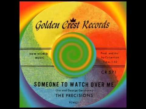 SOMEONE TO WATCH OVER ME, The Precisions,Golden Crest #571 1962