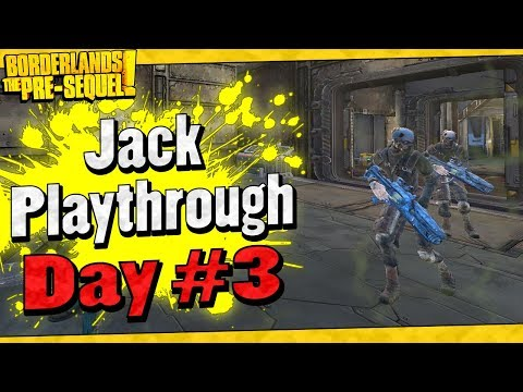 Borderlands The Pre-Sequel | Jack Playthrough Funny Moments And Drops | Day #3