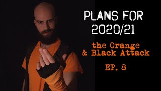 Plans for 2020/21 - Orange & Black Attack E8