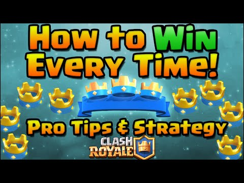 Clash Royale - How To Win Every Time! Pro Tips and Strategy | Clash Royale Strategy for Beginners
