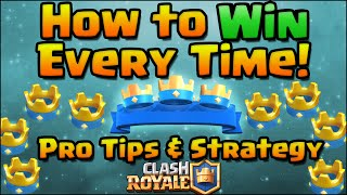 Clash Royale - How To Win Every Time! Pro Tips and Strategy | Clash Royale Strategy for Beginners thumbnail