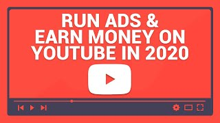 Run Ads & Earn Money With Simple YouTube Videos (2020)
