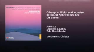 """O haupt voll blut und wunden: III.Choral """"Ich will hier bei Dir stehen"""""""