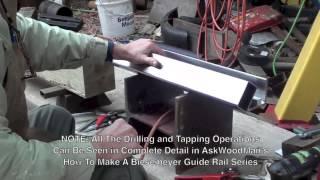 Diy Bandsaw Guide Rails - Video 3 Of 4