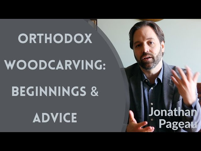 Jonathan Pageau - Orthodox Woodcarving: Beginnings & Advice