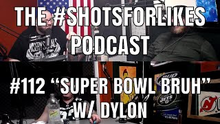 "#112 ""Super Bowl Bruh"" w/ DYlon"