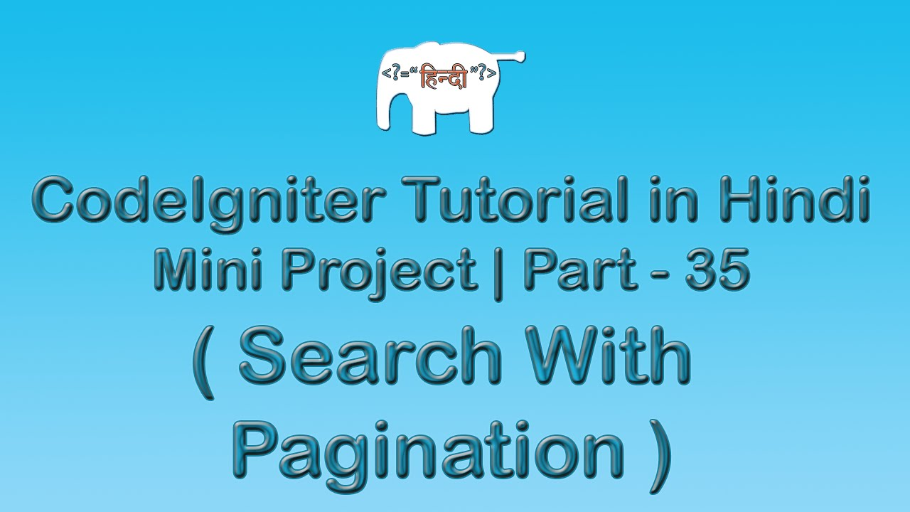 CodeIgniter Project Tutorial in Hindi/Urudu ( Search with Pagination )