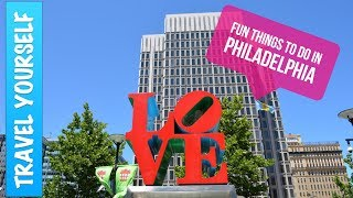 Fun Things to Do in Philadelphia
