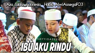 Video Aza & Habib Alwi Assegaf - Ibu Aku Rindu download MP3, 3GP, MP4, WEBM, AVI, FLV Agustus 2018