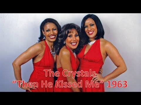 Then He Kissed Me -The Crystals 1963