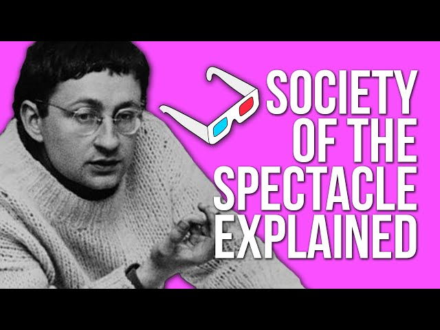 Society of the Spectacle: WTF? Guy Debord, Situationism and the Spectacle Explained