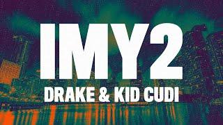 Drake - IMY2 (Lyrics) ft. Kid Cudi