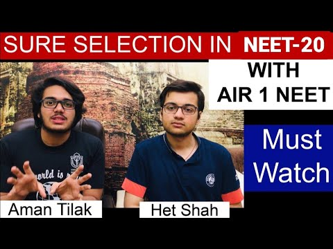 SURE SELECTION IN NEET 2019 WITH |AIR 1 NEET Het Shah| and |Aman Tilak| Revision Tips
