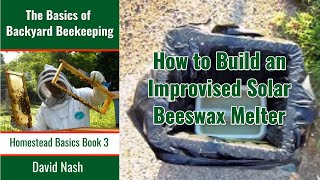 Improvised Solar Beeswax Melter
