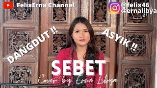 DANGDUT! SEBET- YAN SRIKANDI || Cover by Erna Libya