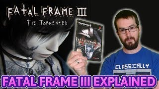 Exploring Fatal Frame III The Tormented + Story Explained