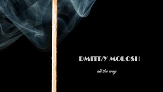 Dmitry Molosh - All The Way